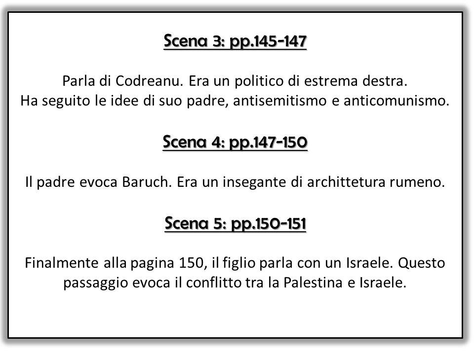 Scena 3: pp.145-147 Parla di Codreanu. Era un politico di estrema destra.