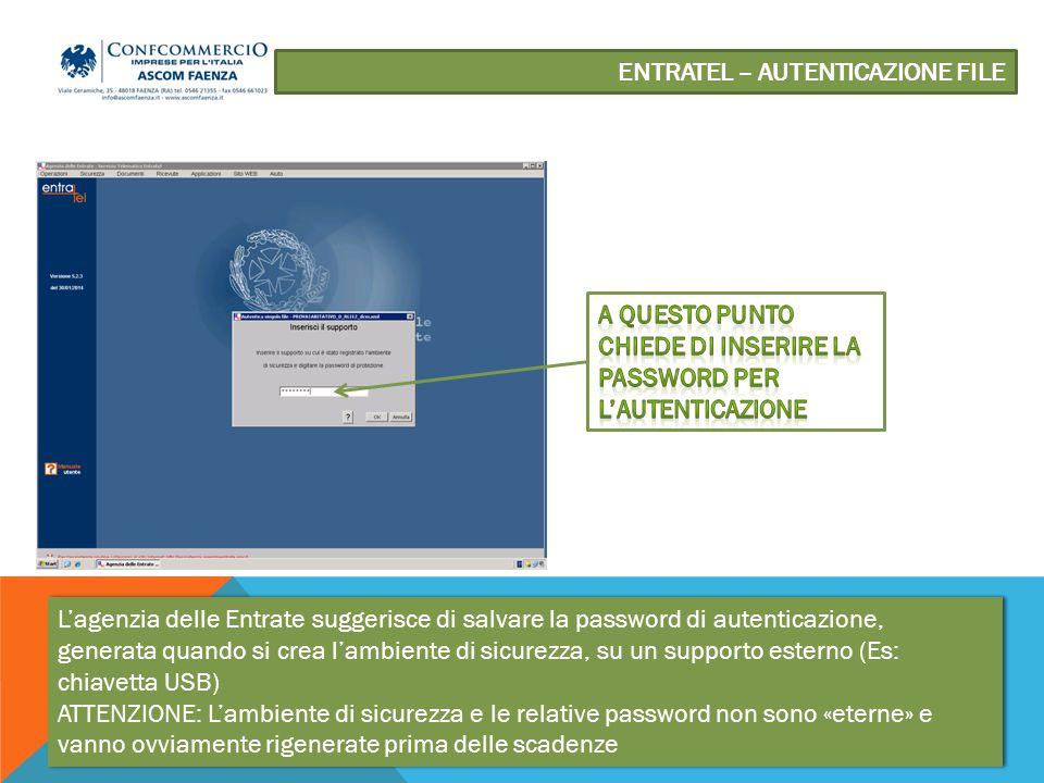 L'agenzia delle Entrate suggerisce di salvare la password di autenticazione, generata quando si crea l'ambiente di sicurezza, su un supporto esterno (Es: chiavetta USB) ATTENZIONE: L'ambiente di sicurezza e le relative password non sono «eterne» e vanno ovviamente rigenerate prima delle scadenze L'agenzia delle Entrate suggerisce di salvare la password di autenticazione, generata quando si crea l'ambiente di sicurezza, su un supporto esterno (Es: chiavetta USB) ATTENZIONE: L'ambiente di sicurezza e le relative password non sono «eterne» e vanno ovviamente rigenerate prima delle scadenze
