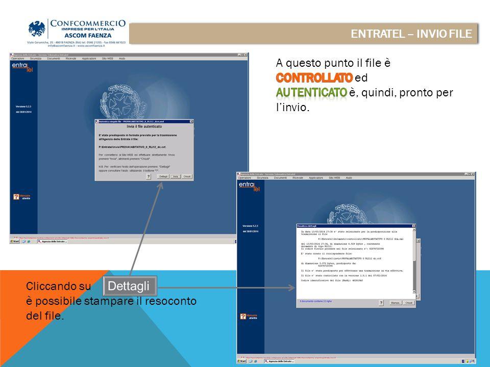 ENTRATEL – INVIO FILE Cliccando su è possibile stampare il resoconto del file.