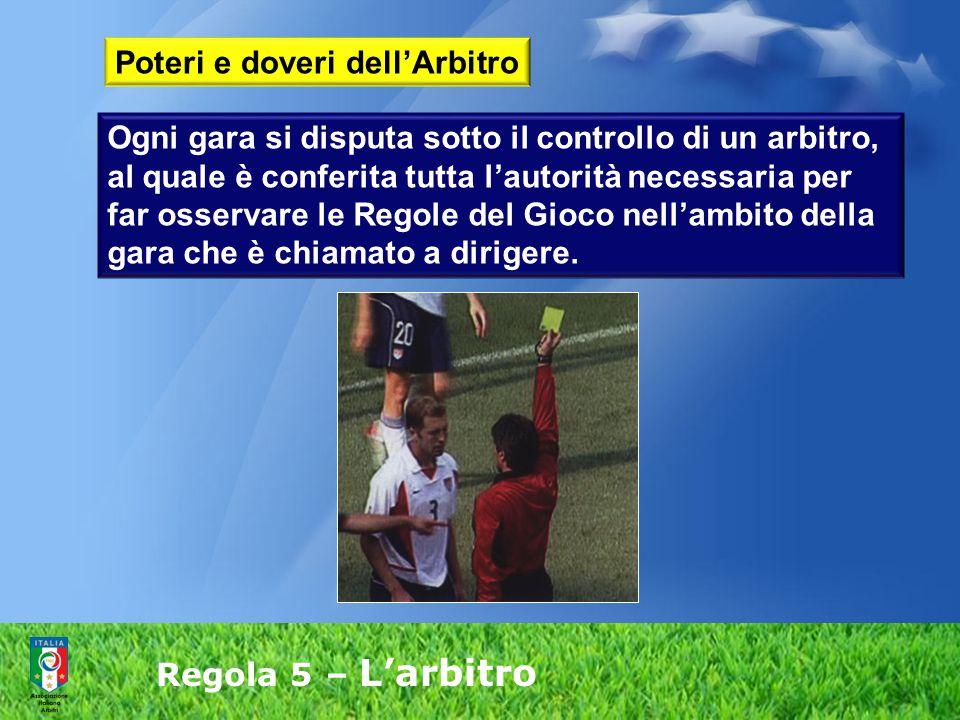 Regola 5 – L'arbitro 2.