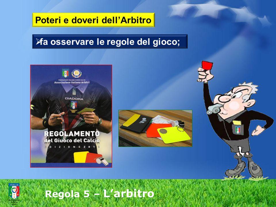 Regola 5 – L'arbitro 3.