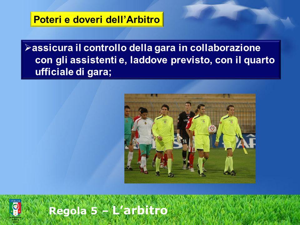Regola 5 – L'arbitro 4.