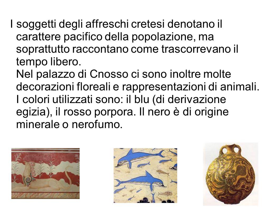 I soggetti degli affreschi cretesi denotano il carattere pacifico della popolazione, ma soprattutto raccontano come trascorrevano il tempo libero. Nel
