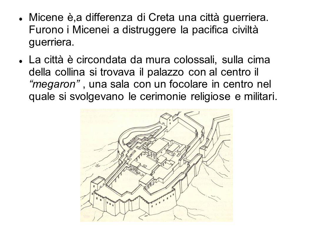 Micene è,a differenza di Creta una città guerriera. Furono i Micenei a distruggere la pacifica civiltà guerriera. La città è circondata da mura coloss