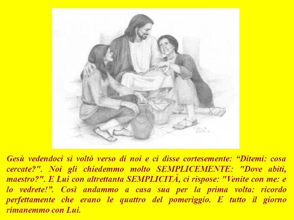 VANGELO (Giovanni 1,35-42) Io - Giovanni - e il mio amico Andrea, eravamo due SEMPLICI pescatori: discepoli di Giovanni Battista.
