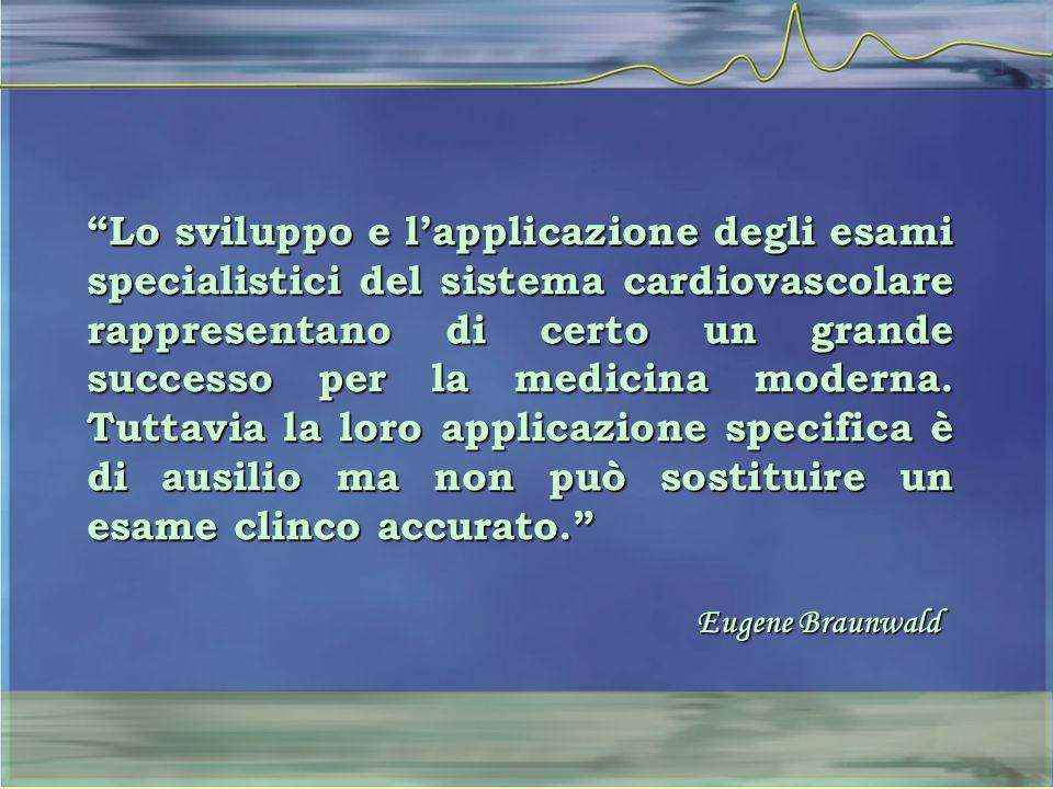 """""""Lo sviluppo e l'applicazione degli esami specialistici del sistema cardiovascolare rappresentano di certo un grande successo per la medicina moderna."""