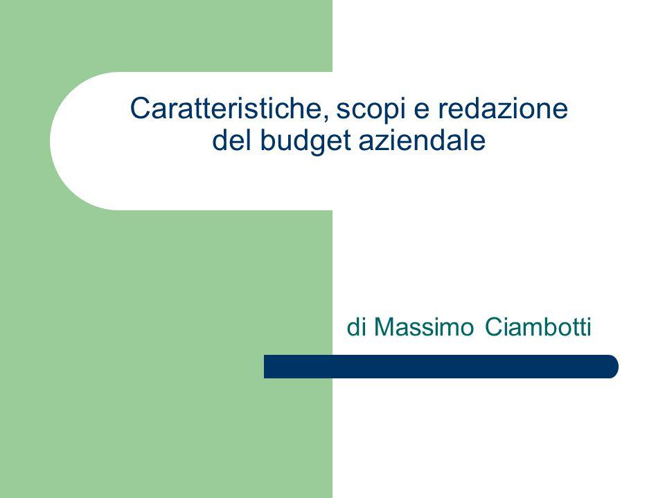 Caratteristiche, scopi e redazione del budget aziendale di Massimo Ciambotti