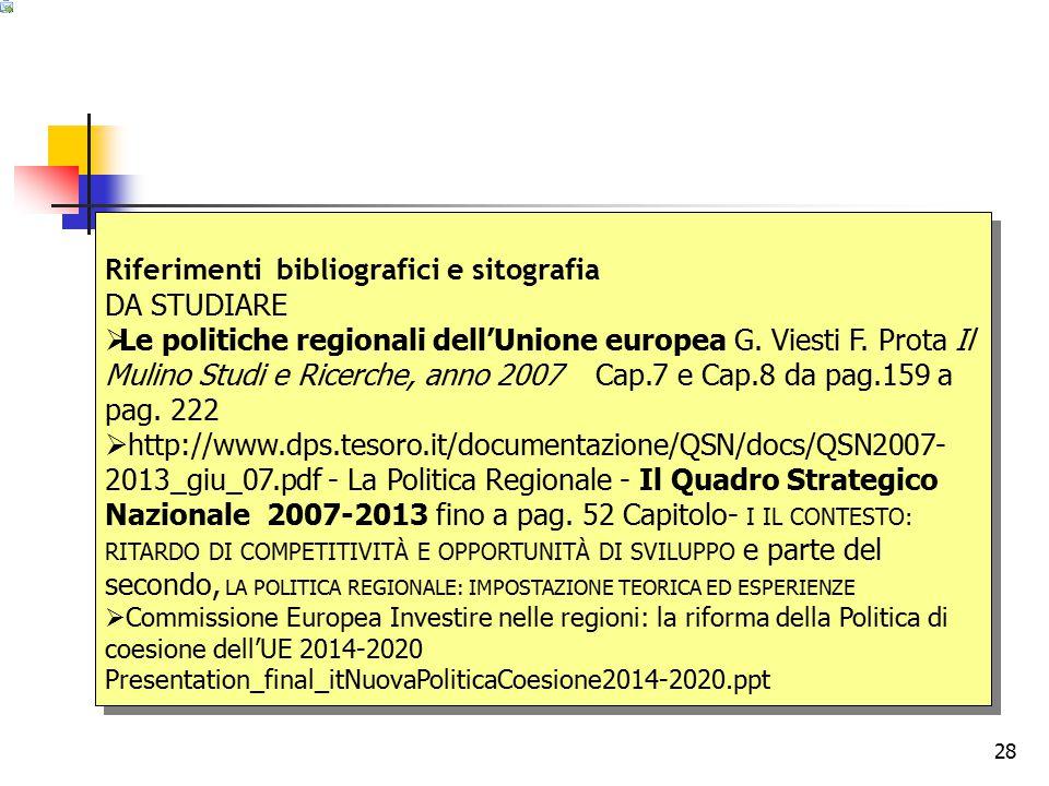 28 Riferimenti bibliografici e sitografia DA STUDIARE  Le politiche regionali dell'Unione europea G.