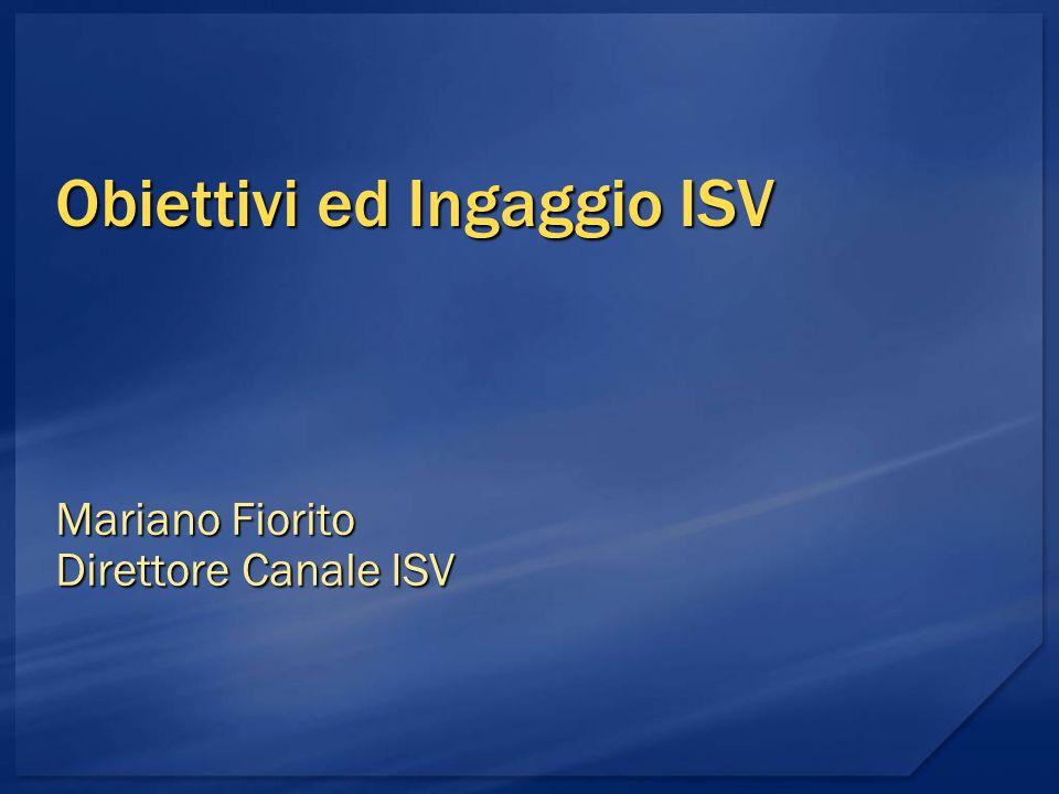 Obiettivi ed Ingaggio ISV Mariano Fiorito Direttore Canale ISV