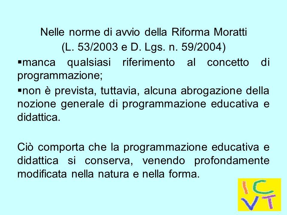 Nelle norme di avvio della Riforma Moratti (L.53/2003 e D.