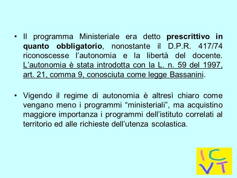 Il programma Ministeriale era detto prescrittivo in quanto obbligatorio, nonostante il D.P.R.