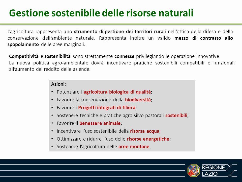 Gestione sostenibile delle risorse naturali L'agricoltura rappresenta uno strumento di gestione dei territori rurali nell'ottica della difesa e della