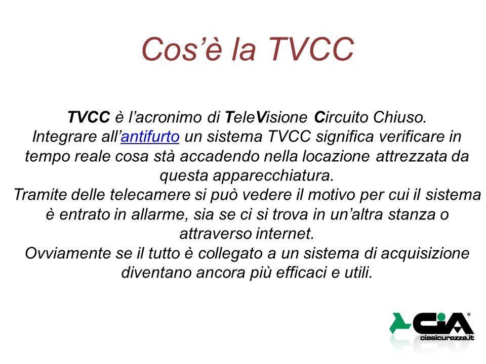 Cos'è la TVCC TVCC è l'acronimo di TeleVisione Circuito Chiuso. Integrare all'antifurto un sistema TVCC significa verificare in tempo reale cosa stà a