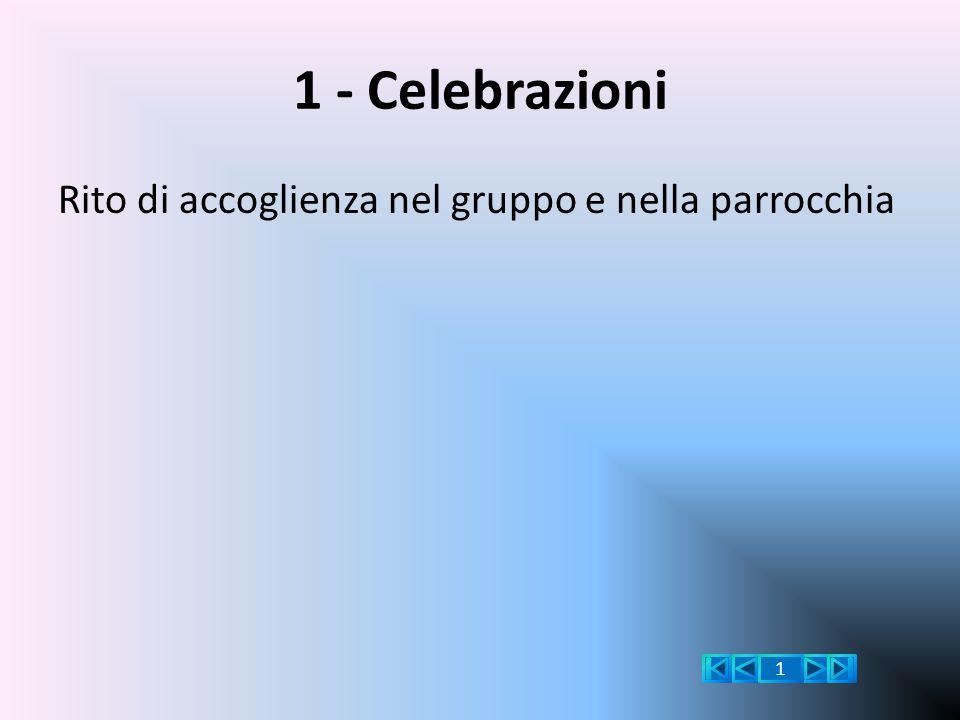 1 - Celebrazioni Rito di accoglienza nel gruppo e nella parrocchia 1