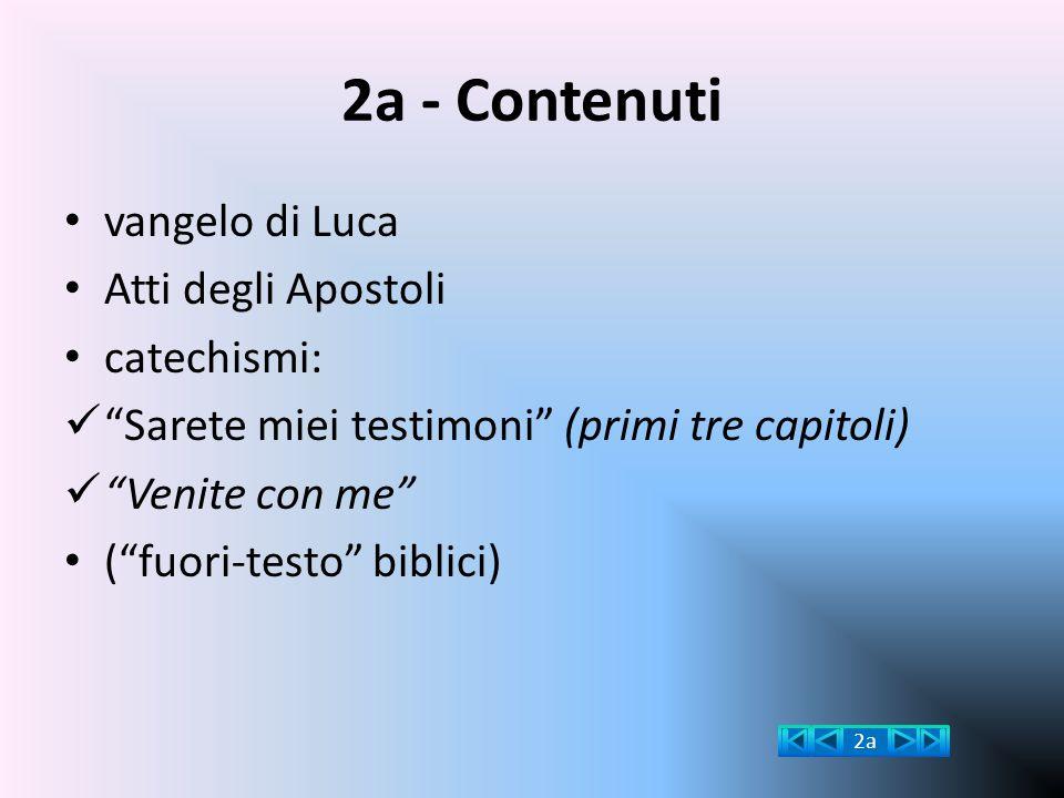 """2a - Contenuti vangelo di Luca Atti degli Apostoli catechismi: """"Sarete miei testimoni"""" (primi tre capitoli) """"Venite con me"""" (""""fuori-testo"""" biblici) 2a"""