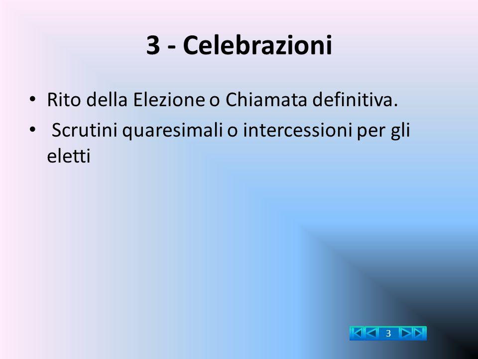 3 - Celebrazioni Rito della Elezione o Chiamata definitiva. Scrutini quaresimali o intercessioni per gli eletti 3