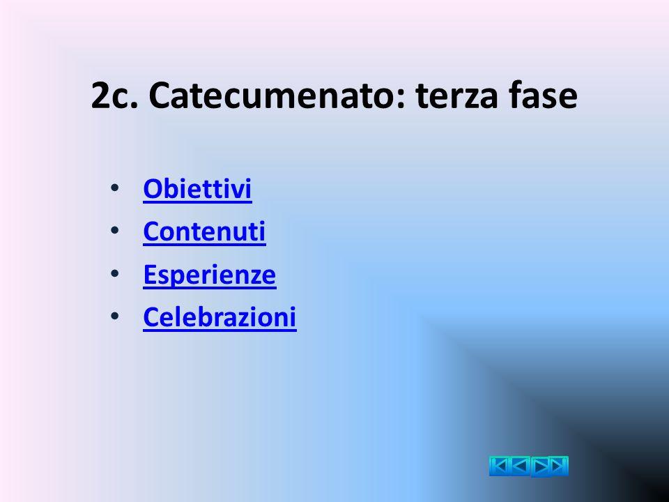 2a - Celebrazioni RITO DI AMMISSIONE AL CATECUMENATO Alla fine, consegna del Credo apostolico 2a