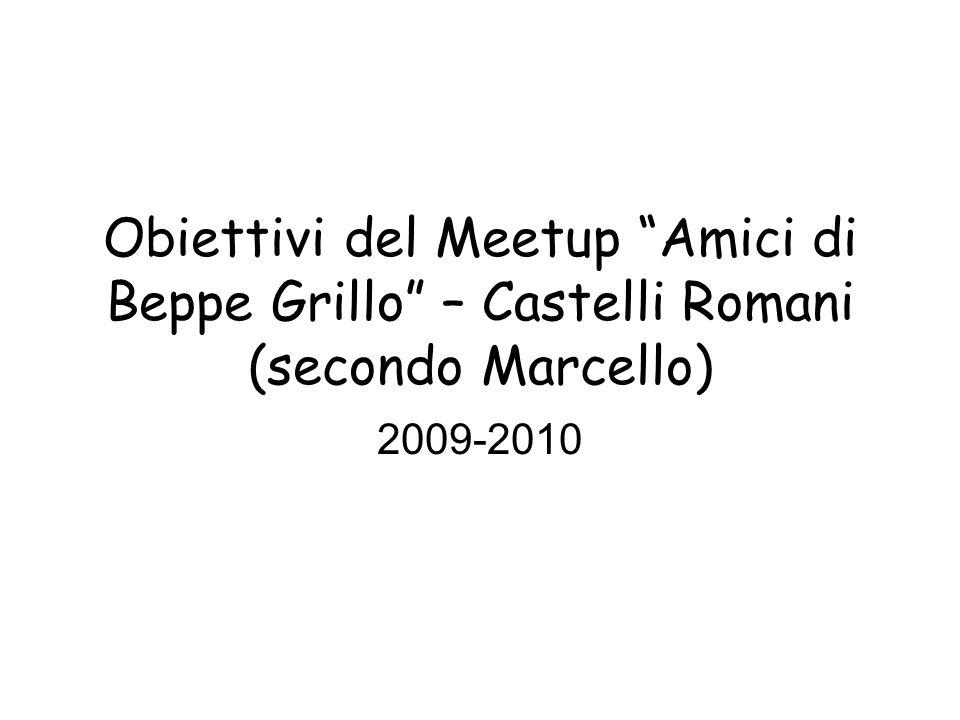 Obiettivi del Meetup Amici di Beppe Grillo – Castelli Romani (secondo Marcello) 2009-2010