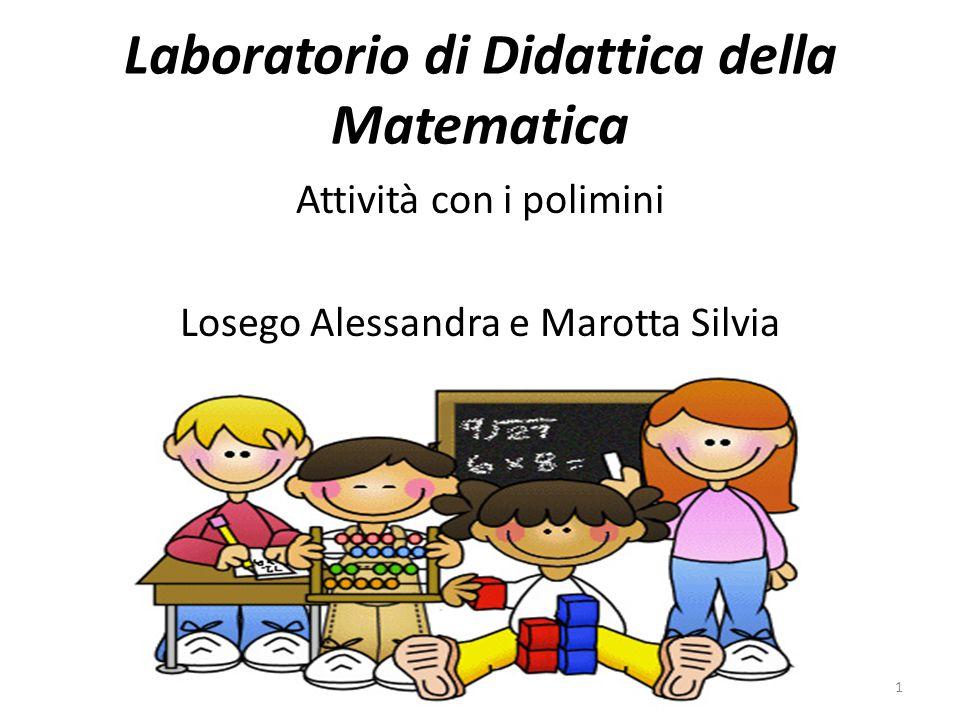 Laboratorio di Didattica della Matematica Attività con i polimini Losego Alessandra e Marotta Silvia 1