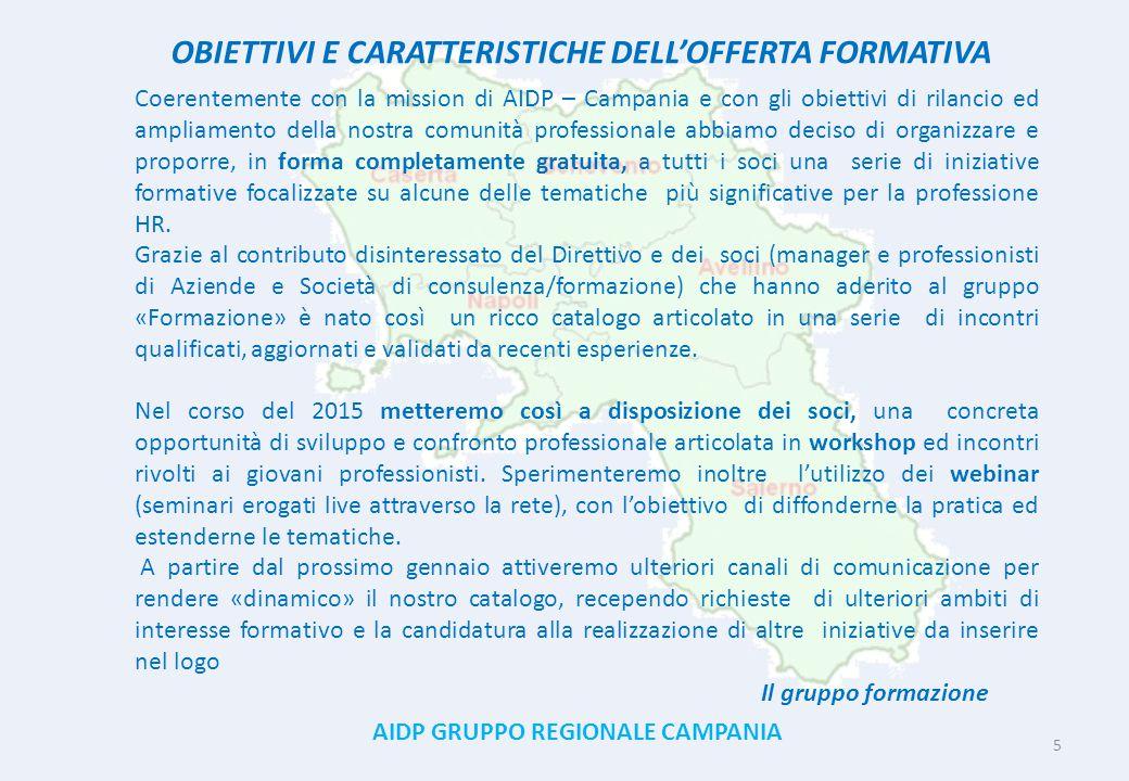 AIDP GRUPPO REGIONALE CAMPANIA 5 OBIETTIVI E CARATTERISTICHE DELL'OFFERTA FORMATIVA Coerentemente con la mission di AIDP – Campania e con gli obiettiv