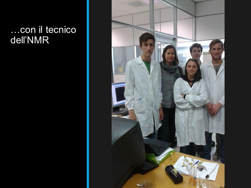 …con il tecnico dell'NMR