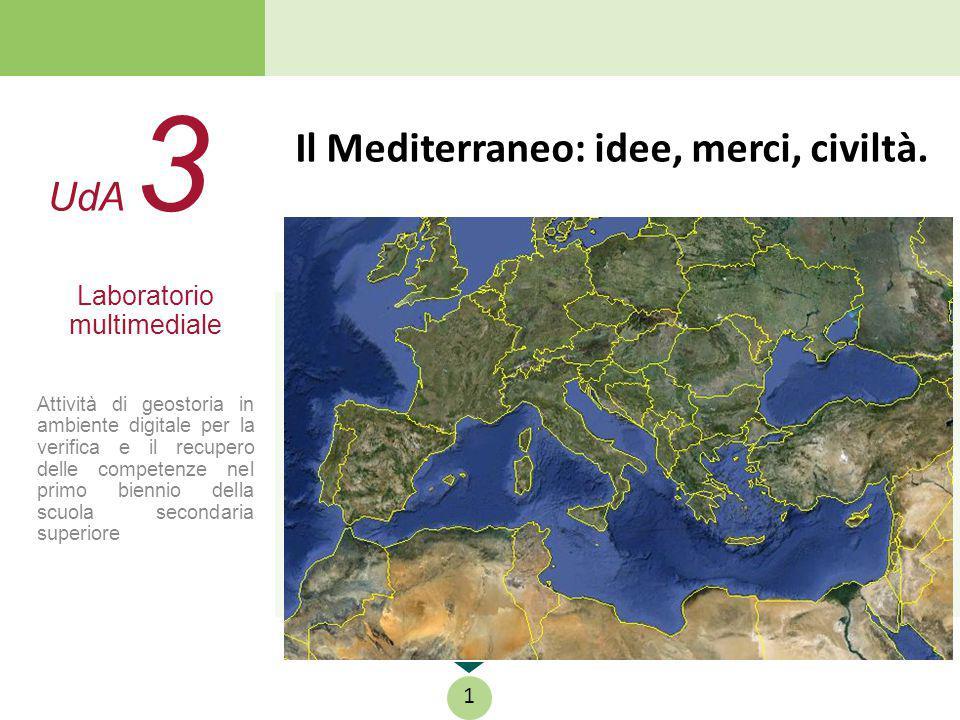 Le competenze geostoriche Il laboratorio che ti proponiamo presenta diverse attività che ti aiuteranno a costruire conoscenze e abilità relative in particolare a queste competenze: conoscere, comprendere, confrontare informazioni relative al Mediterraneo oggi e nell antichità.