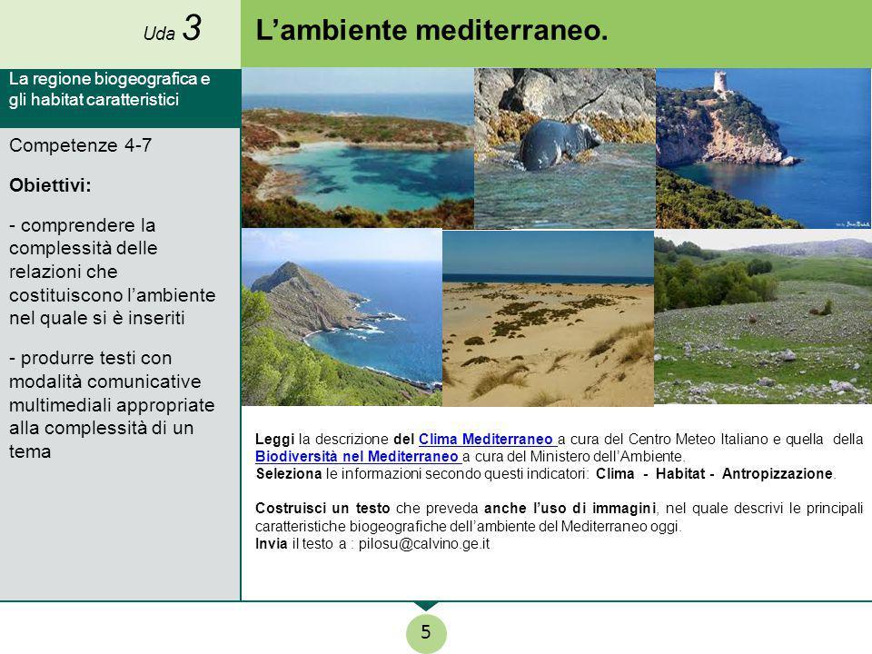 L'ambiente mediterraneo. Leggi la descrizione del Clima Mediterraneo a cura del Centro Meteo Italiano e quella della Biodiversità nel Mediterraneo a c