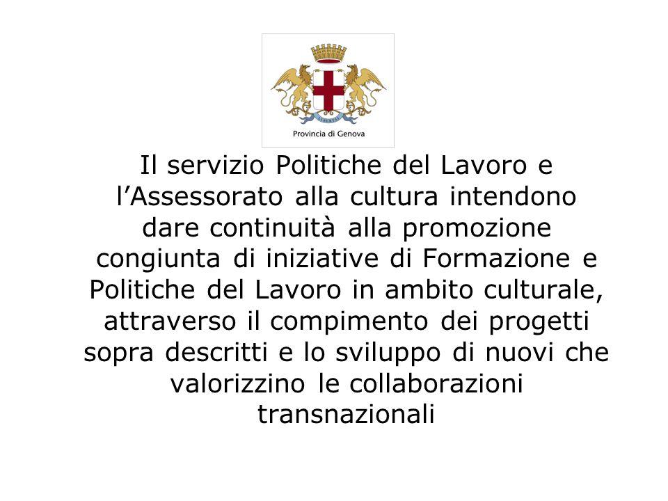 Il servizio Politiche del Lavoro e l'Assessorato alla cultura intendono dare continuità alla promozione congiunta di iniziative di Formazione e Politi