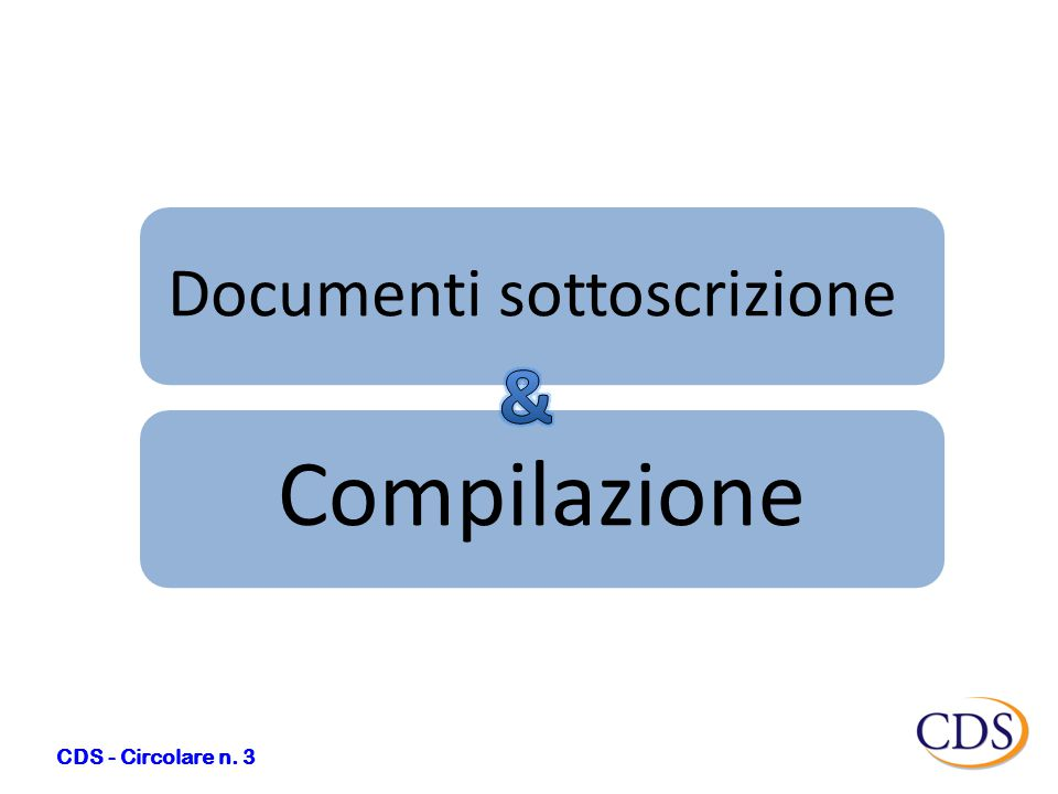 CDS - Circolare n. 3 Documenti sottoscrizione Compilazione