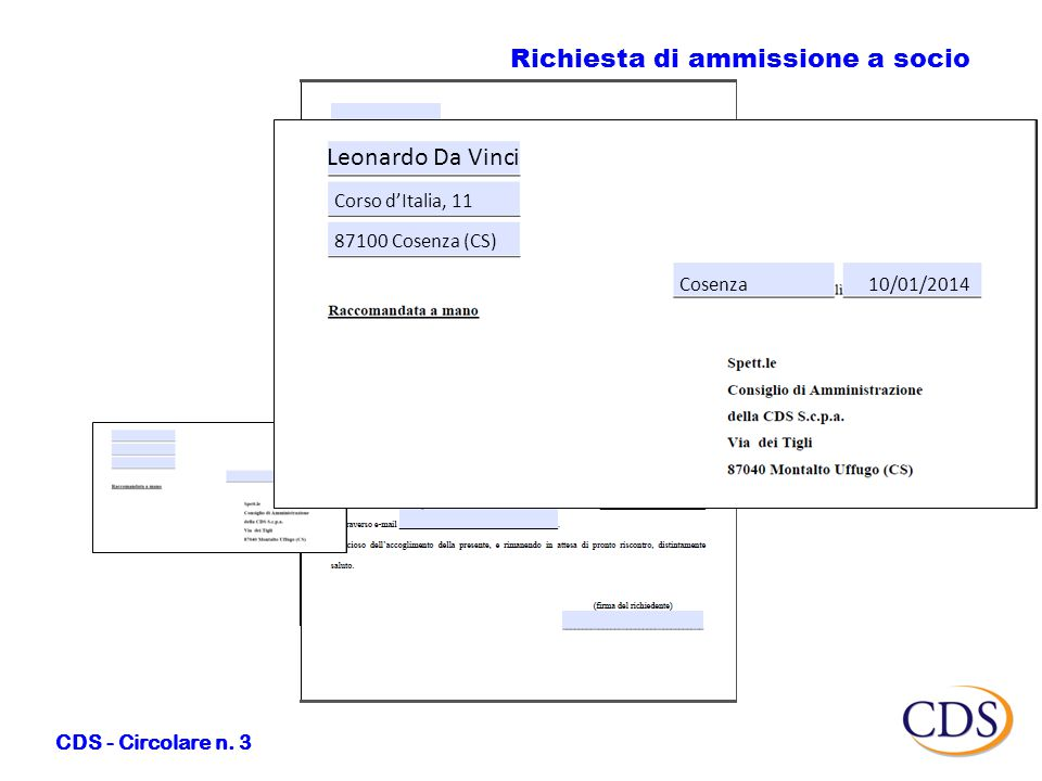 Da Vinci LeonardoCosenza (CS) 01/01/1981CosenzaCS Corso d'Italia11DVC LRD 01D12 D086W INVENTORE100 5.000,00 0984/924186 leonardodavinci@mail.it Richiesta di ammissione a socio CDS - Circolare n.
