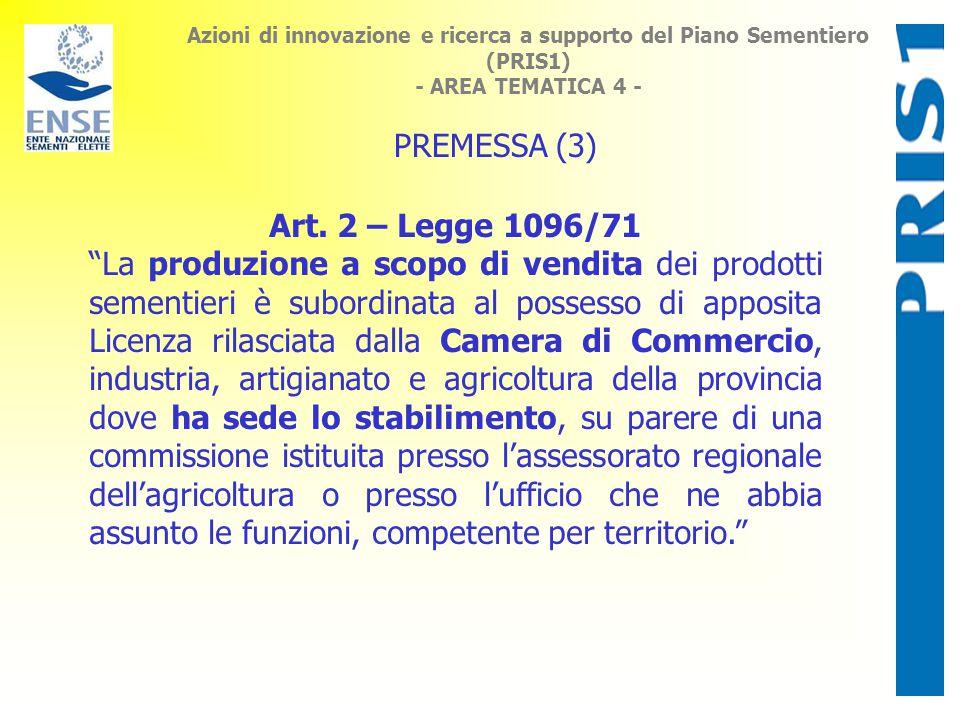 Azioni di innovazione e ricerca a supporto del Piano Sementiero (PRIS1) - AREA TEMATICA 4 - PREMESSA (3) Art.