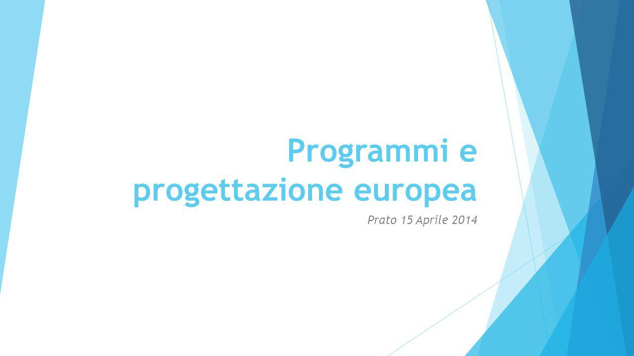 Programmi e progettazione europea Prato 15 Aprile 2014