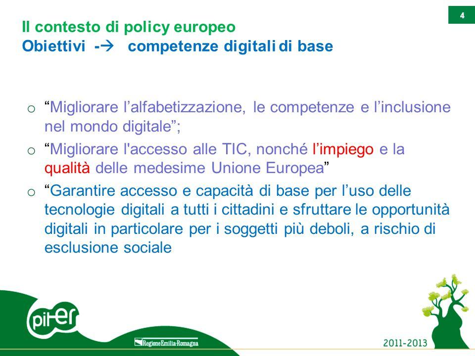 """4 Il contesto di policy europeo Obiettivi -  competenze digitali di base o """"Migliorare l'alfabetizzazione, le competenze e l'inclusione nel mondo dig"""
