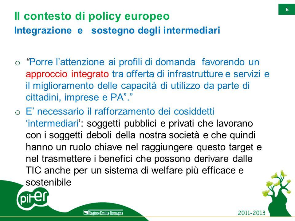 """5 Il contesto di policy europeo Integrazione e sostegno degli intermediari o """"Porre l'attenzione ai profili di domanda favorendo un approccio integrat"""