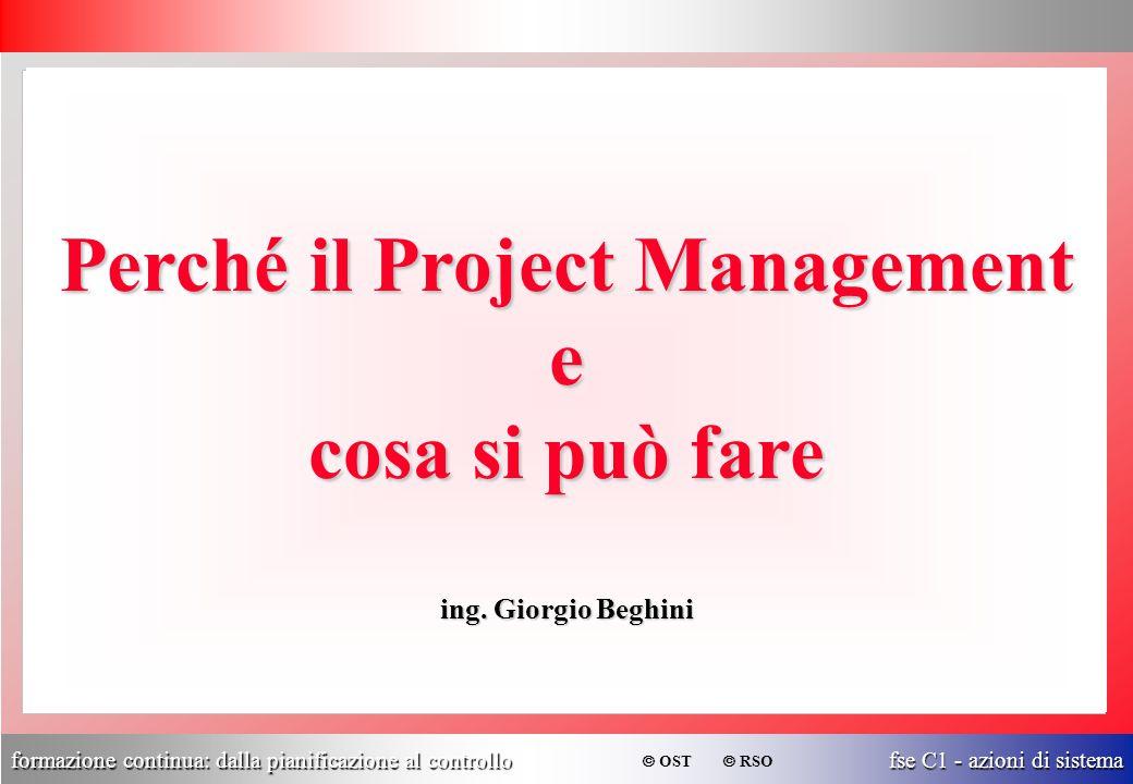 formazione continua: dalla pianificazione al controllo fse C1 - azioni di sistema  OST  RSO Perché il Project Management e cosa si può fare ing. Gio