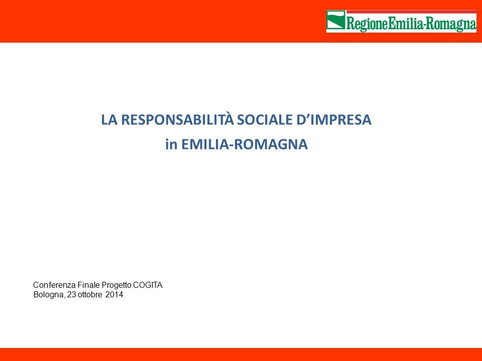 LA RESPONSABILITÀ SOCIALE D'IMPRESA in EMILIA-ROMAGNA Conferenza Finale Progetto COGITA Bologna, 23 ottobre 2014