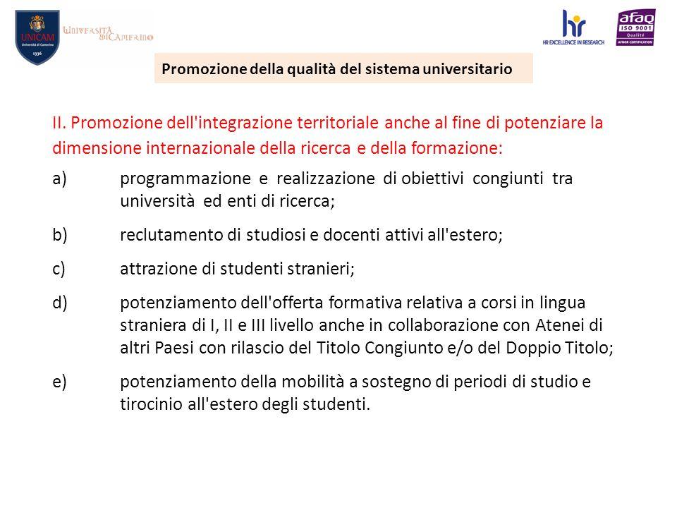 II. Promozione dell'integrazione territoriale anche al fine di potenziare la dimensione internazionale della ricerca e della formazione: a) programmaz