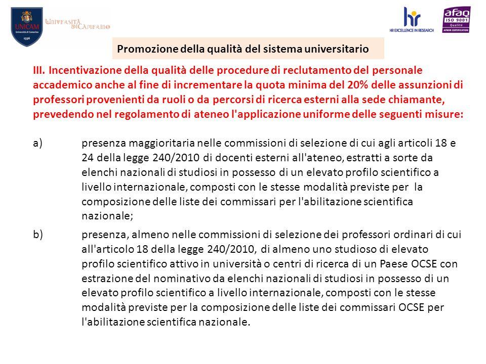III. Incentivazione della qualità delle procedure di reclutamento del personale accademico anche al fine di incrementare la quota minima del 20% delle