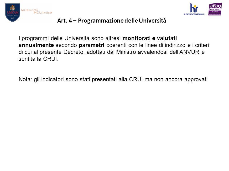 I programmi delle Università sono altresì monitorati e valutati annualmente secondo parametri coerenti con le linee di indirizzo e i criteri di cui al presente Decreto, adottati dal Ministro avvalendosi dell'ANVUR e sentita la CRUI.