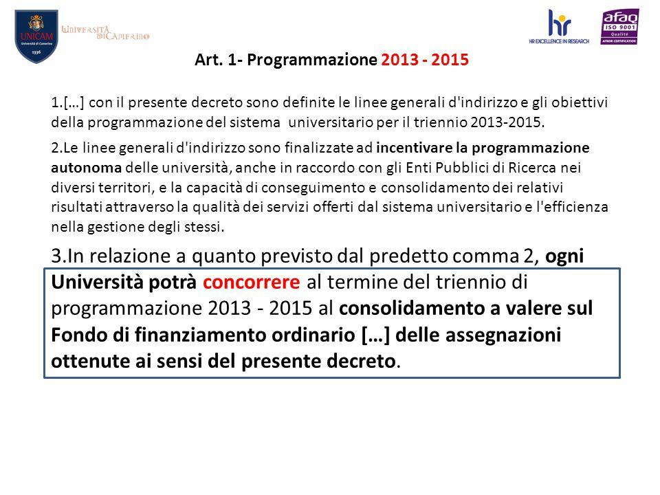 Art. 1- Programmazione 2013 - 2015 1.[…] con il presente decreto sono definite le linee generali d'indirizzo e gli obiettivi della programmazione del