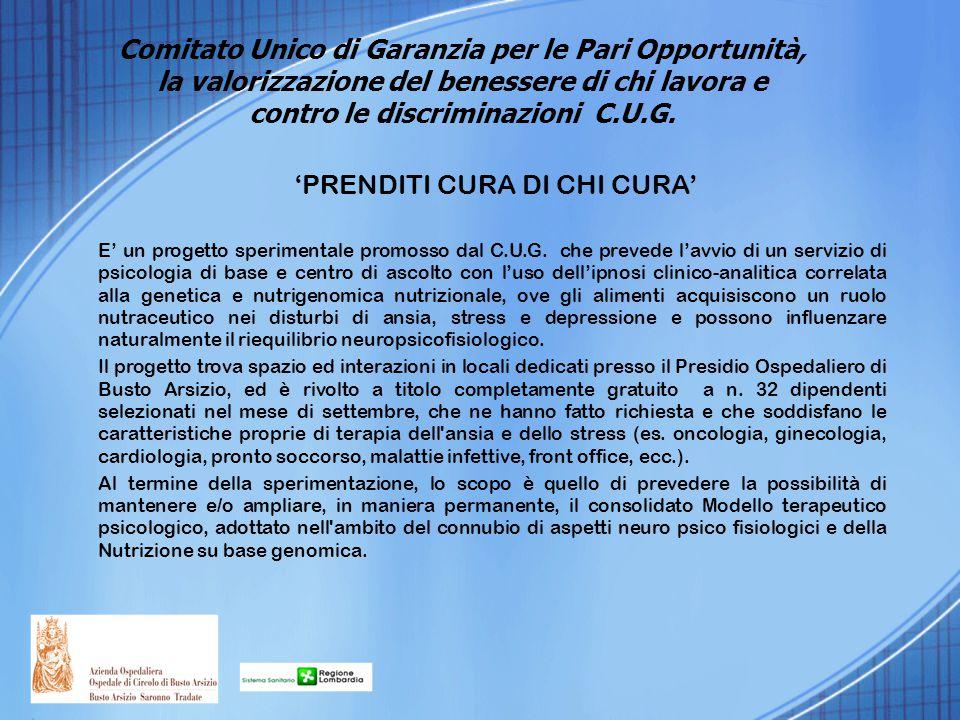 'PRENDITI CURA DI CHI CURA' E' un progetto sperimentale promosso dal C.U.G. che prevede l'avvio di un servizio di psicologia di base e centro di ascol
