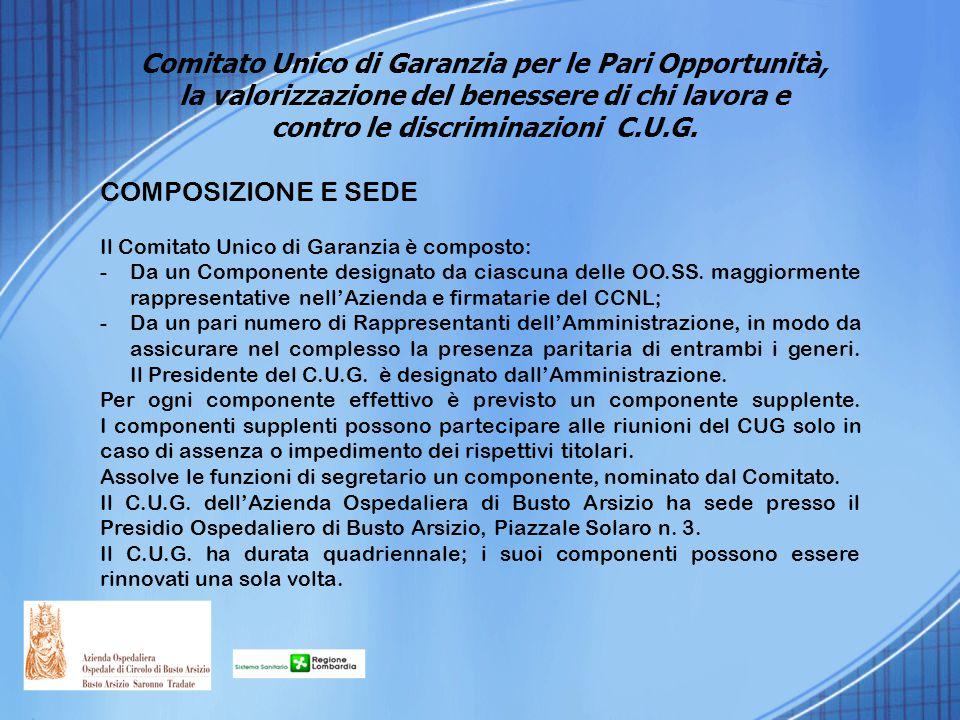 COMPOSIZIONE E SEDE Il Comitato Unico di Garanzia è composto: -Da un Componente designato da ciascuna delle OO.SS. maggiormente rappresentative nell'A