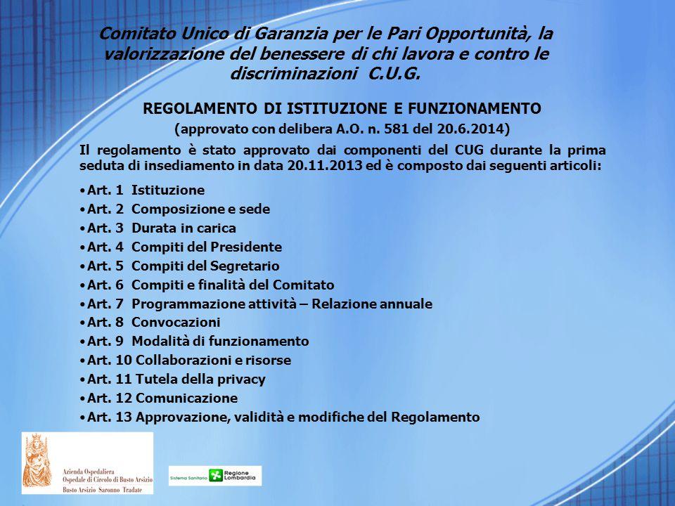 REGOLAMENTO DI ISTITUZIONE E FUNZIONAMENTO (approvato con delibera A.O. n. 581 del 20.6.2014) Il regolamento è stato approvato dai componenti del CUG