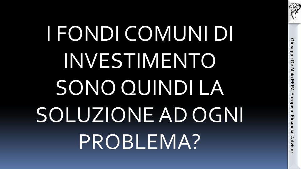 Giuseppe De Maio EFPA European Financial Advisor No rischio emittente in quanto il patrimonio del fondo è separato dal patrimonio della società di gestione.