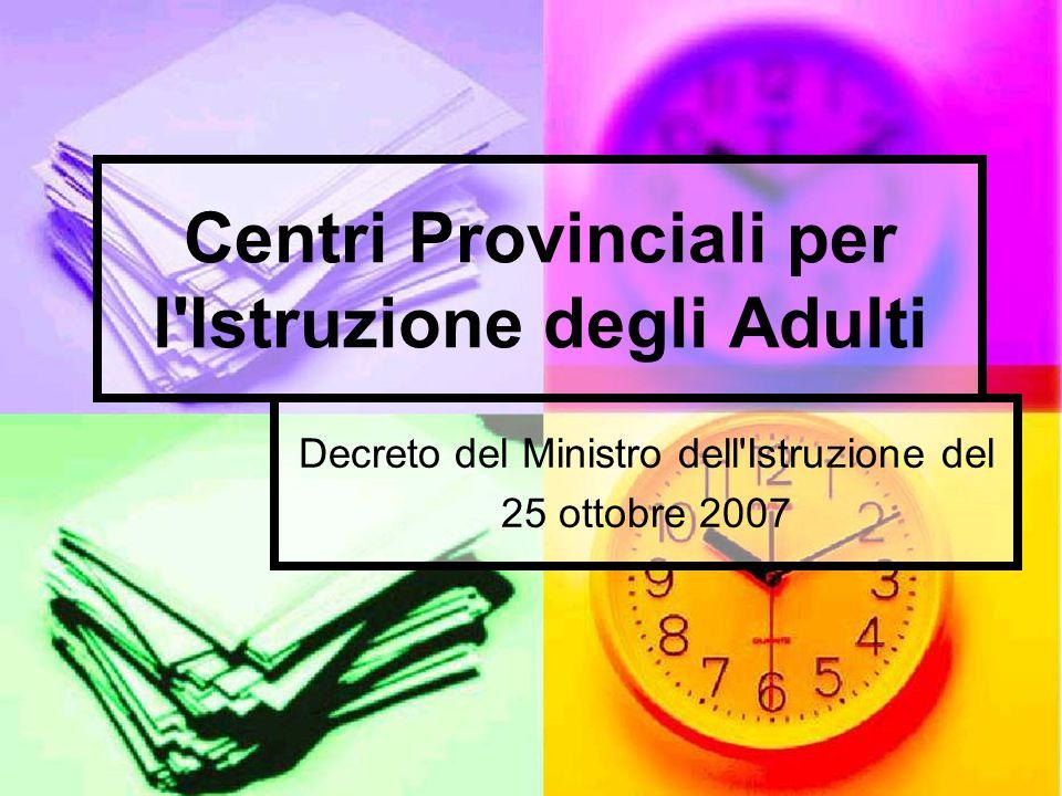 Centri Provinciali per l'Istruzione degli Adulti Decreto del Ministro dell'Istruzione del 25 ottobre 2007