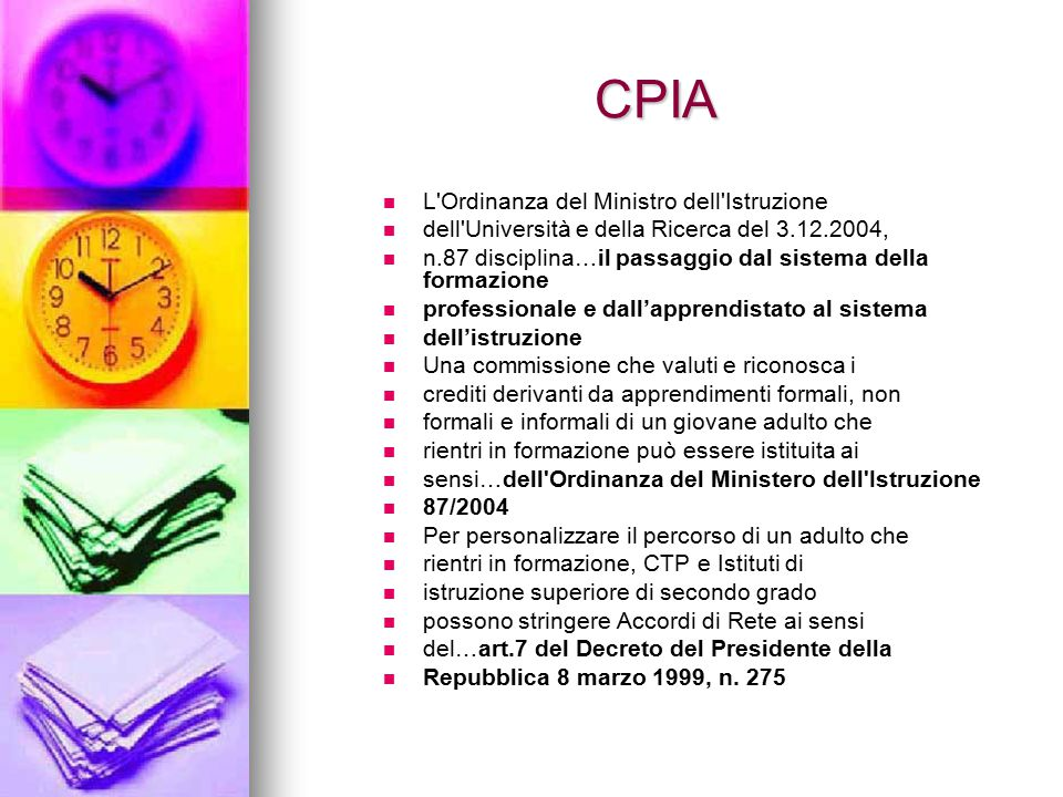 CPIA L'Ordinanza del Ministro dell'Istruzione dell'Università e della Ricerca del 3.12.2004, n.87 disciplina…il passaggio dal sistema della formazione
