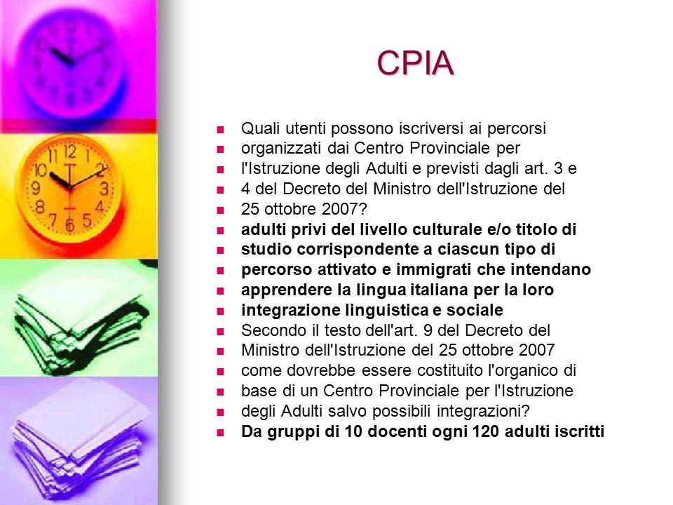 CPIA Quali utenti possono iscriversi ai percorsi organizzati dai Centro Provinciale per l'Istruzione degli Adulti e previsti dagli art. 3 e 4 del Decr