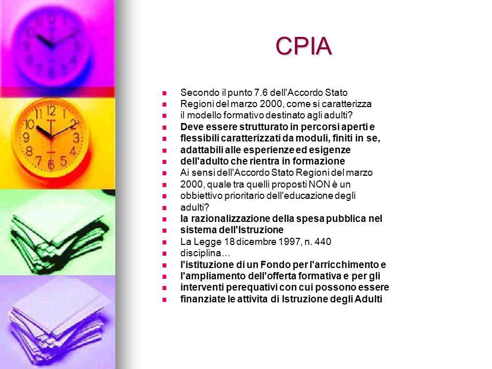 CPIA Secondo il punto 7.6 dell'Accordo Stato Regioni del marzo 2000, come si caratterizza il modello formativo destinato agli adulti? Deve essere stru