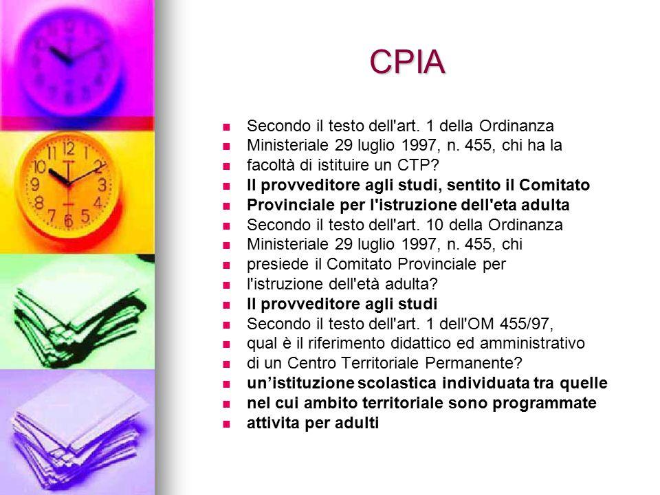 CPIA Secondo il testo dell'art. 1 della Ordinanza Ministeriale 29 luglio 1997, n. 455, chi ha la facoltà di istituire un CTP? Il provveditore agli stu
