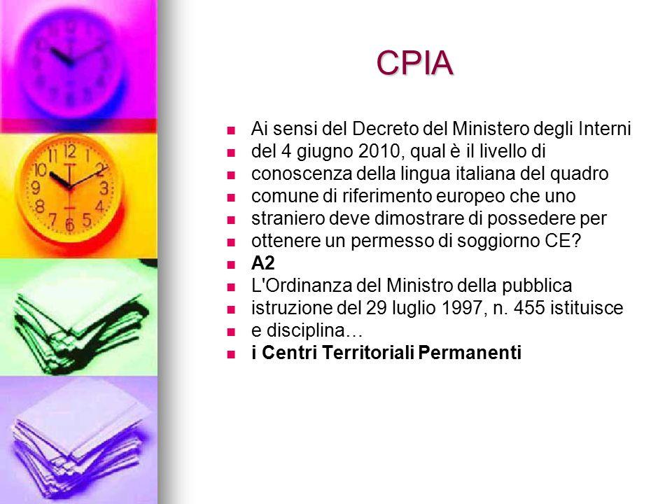 CPIA Ai sensi del Decreto del Ministero degli Interni del 4 giugno 2010, qual è il livello di conoscenza della lingua italiana del quadro comune di ri